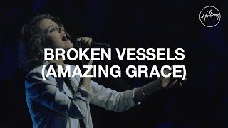 Download Broken Vessels (Amazing Grace) - Hillsong Worship Video