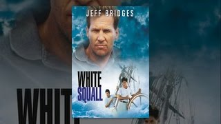 Download White Squall Video
