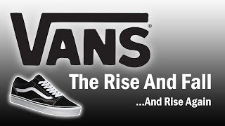 Download Vans - The Rise and Fall...And Rise Again Video