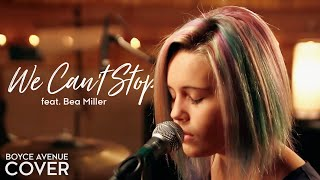 Download We Can't Stop - Miley Cyrus (Boyce Avenue feat. Bea Miller cover) on Spotify & Apple Video