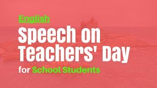 Download Speech on Teachers Day for Students in English - 5 September 2018 Video