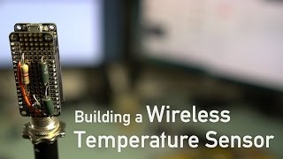 Download Building a Wireless Temperature Sensor with ESP8266 & Arduino Video