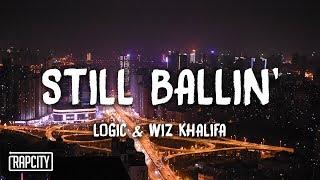 Download Logic - Still Ballin' ft. Wiz Khalifa (Lyrics) Video