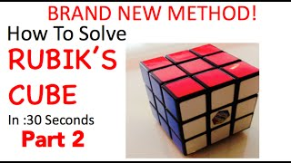 Download How To Solve Rubik's Cube in 30 Seconds BRAND NEW METHOD Part 2 Video