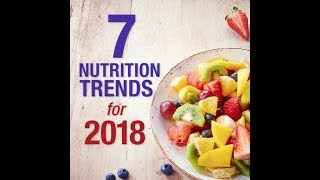 Download 7 Nutrition Trends for 2018 Video