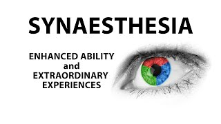 Download Synaesthesia: Enhanced Ability and Extraordinary Experiences Video