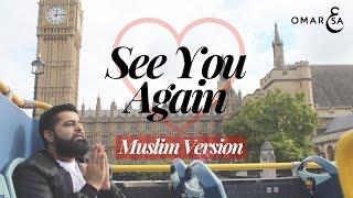 Download See You Again (Muslim Version by Omar Esa) Video