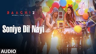 Download Soniye Dil Nayi Full Audio Song | Baaghi 2 | Tiger Shroff | Disha Patani | Ahmed Khan Video