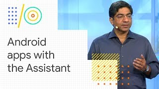 Download Integrating your Android apps with the Google Assistant (Google I/O '18) Video