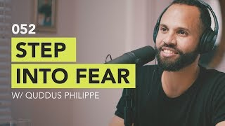 Download Ground Up 052 - Step Into Fear w/ Quddus Philippe Video
