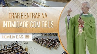 Download Orar e entrar na intimidade com Deus - Pe. Vagner Baia (21/06/18) Video