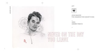 Download John Mayer - Never on the Day You Leave (Audio) Video