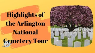 Download Highlights of the Arlington National Cemetery Tour Video