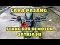 Download CARA PASANG STANG RZR DI MOTOR SATRIA FU Video