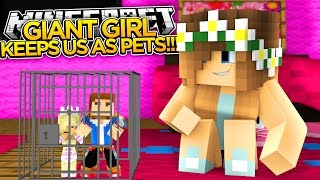 Download Minecraft GIANTS EP.2, GIANT GIRL'S PETS FOREVER!!! Video