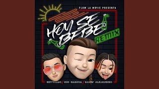 Download Hoy Se Bebe (Remix) Video