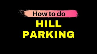 Download Hill Parking (Uphill and Downhill parking) Video