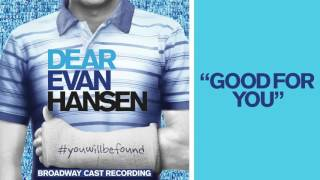 Download ″Good For You″ from the DEAR EVAN HANSEN Original Broadway Cast Recording Video