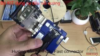Download Bộ Dụng Cụ làm quang, Hướng dẫn đấu nối đầu Fast connector Video