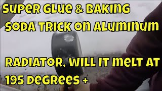 Download super glue & baking soda trick, on a radiator. aluminum or plastic. will it melt at 195 degrees ?? Video