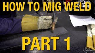 Download How To MIG Weld: MIG Welding Basics Demo Part 1 - Eastwood Video