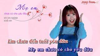 Download [KARAOKE] Mẹ Em Chưa Có Cho Yêu Đâu - Khởi My, Kelvin Khánh | Beat Chuẩn (Alata ST) Video
