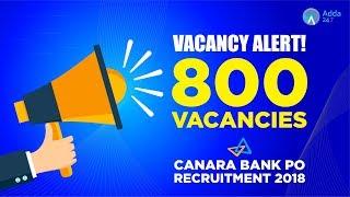 Download Vacancy Alert ! Canara Bank PO Recruitment 2018 Notification Out | 800 Vacancies | Video