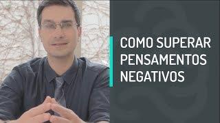 Download COMO SUPERAR PENSAMENTOS NEGATIVOS Video