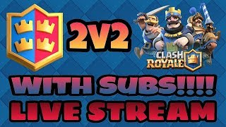 Download Clash Royale | LIVE 2v2 =+ Push And Fail?? Video