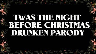 Download TWAS THE NIGHT BEFORE CHRISTMAS DRUNKEN PARODY Video
