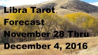 Download Libra Tarot Forecast November 28 Thru December 4, 2016 Video