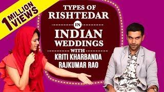 Download Types of Rishtedaars in Indian Weddings Ft. Rajkummar & Kriti | Shaadi Mein Zaroor Aana Video