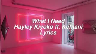 Download What I Need    Hayley Kiyoko ft. Kehlani Lyrics Video