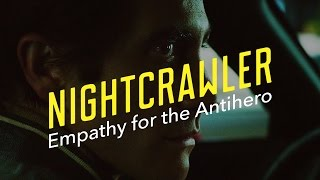 Download Nightcrawler — Empathy for the Antihero Video