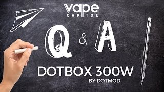 Download Vape Capitol Q & A - dotmod | dotBox 300W Video
