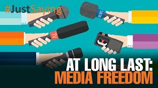 Download #JUSTSAYING: At long last: Media freedom Video