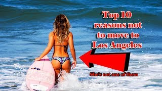 Download Top 10 reasons not to move to LA. #3 is a must do type thing. Video