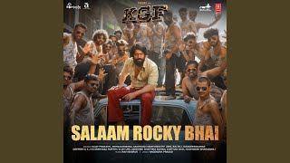 Download Salaam Rocky Bhai (From ″Kgf Chapter 1″) Video