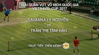 Download FULL | SAVANNA (2-0) TÂM HẢO | CK ĐƠN NỮ GIẢI QUẦN VỢT VĐQG - CÚP VIETRAVEL 2017 Video