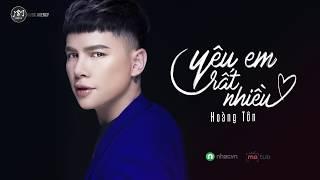 Download HOÀNG TÔN - YÊU EM RẤT NHIỀU (Lyrics Video) Video