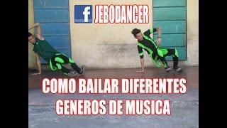 Download COMO BAILAR DIFERENTES GENEROS DE MUSICA / DANCE AS DIFFERENT MUSIC GENRES JEBODANCER Video