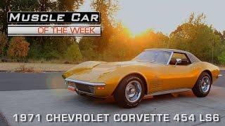 Download Muscle Car Of The Week Episode #124: 1971 Chevrolet Corvette 454 LS6 V8TV Video