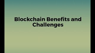 Download Blockchain Benefits and Challenges Video