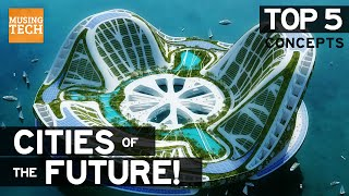 Download Top 5 | FUTURE SELF SUSTAINING CITY CONCEPTS | Future Cities Video