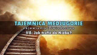 Download TAJEMNICA MEDJUGORIE #8: Jak trafić do Nieba? Video