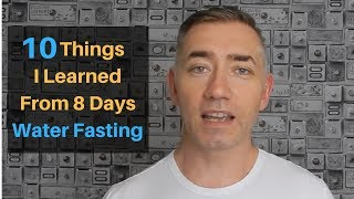 Download 10 things I learned from 8 days water fasting Video