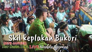 Download SKIL KEPLAKAN BUKORI!!!! JANGER LAKSAN MUSTIKA DEWA NEW SASTRA DEWA LIVE GERANGAN KARANGREJO BWI Video