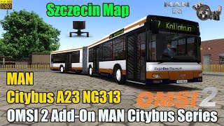 Download OMSI 2 - MAN Citybus A23 NG313 /Szczecin Map Video