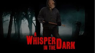 Download A WHISPER IN THE DARK (2015) Independent Horror Film Video