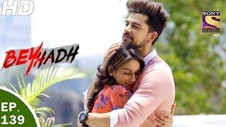 Download Beyhadh - बेहद - Ep 139 - 21st Apr, 2017 Video